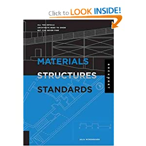 Materials, Structures, and Standards: All the Details Architects Need to Know But Can Never Find[ MATERIALS, STRUCTURES, AND STANDARDS: ALL THE DETAILS ARCHITECTS NEED TO KNOW BUT CAN NEVER FIND ] by McMorrough, Julia (Author) Jan-01-06[ Hardcover ]