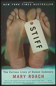 "Cover of ""Stiff: The Curious Lives of Hum..."