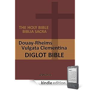 Kindle Catholic English-Latin Diglot Bible (D-R and Vulgate) (with Direct Verse Jump)
