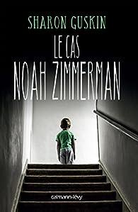Le Cas Noah Zimmerman par Guskin