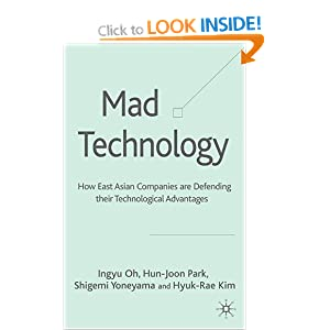 Mad Technology: How East Asian Companies are Defending Their Technological Advantages