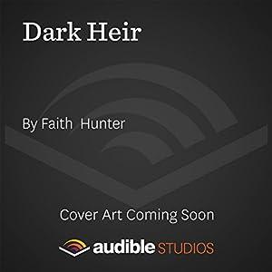Dark Heir: Jane Yellowrock, Book 9 | [Faith Hunter]
