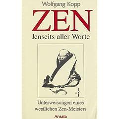 Zen - Jenseits aller Worte. Unterweisungen eines westlichen Zen-Meisters