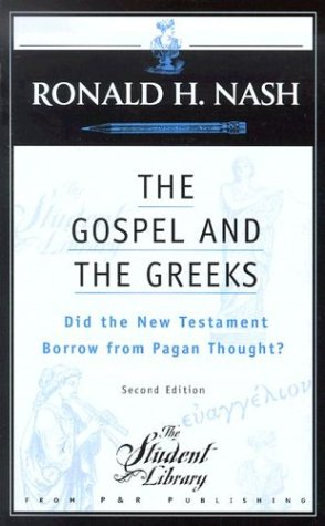 The Gospel and the Greeks: Did the New Testament Borrow from Pagan Thought? (The Student Library)