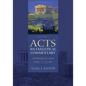 Acts: An Exegetical Commentary: Introduction and 1:1--2:47