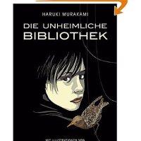 Die unheimliche Bibliothek / Haruki Murakami. Kai Menschik [Illustration]. Ursula Gräfe [Übersetzung].