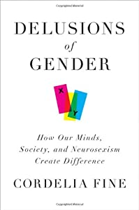 "Cover of ""Delusions of Gender: How Our Mi..."