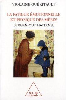épuisement maternel - La fatigue émotionnelle et physique des mères - Violaine Guéritault