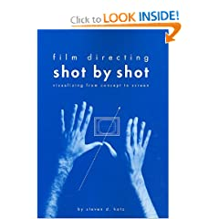Film Directing Shot by Shot: Visualizing from Concept to Screen (Michael Wiese Productions)