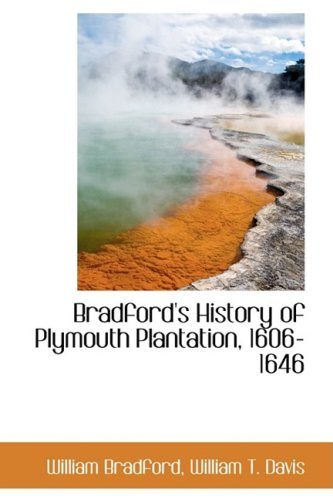 Bradford's History of Plymouth Plantation, 1606-1646