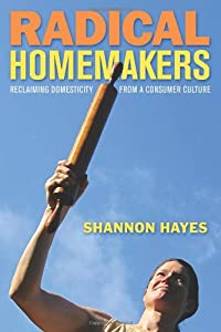 "Cover of ""Radical Homemakers: Reclaiming ..."