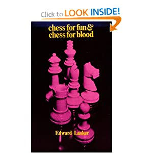 """Chess for Fun and Chess for Blood"" by Edward Lasker"