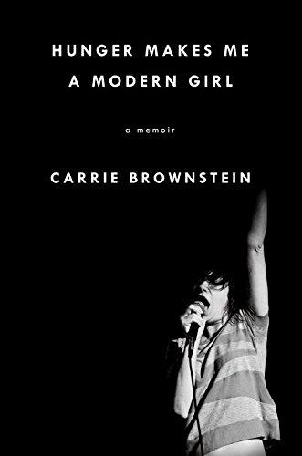 Carrie Brownstein - Hunger Makes Me a Modern Girl epub book