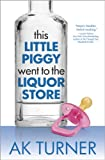 This Little Piggy Went to the Liquor Store (The Tales of Imperfection Series)