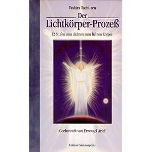 Der Lichtkörper-Prozeß. 12 Stufen vom dichten zum lichten Körper