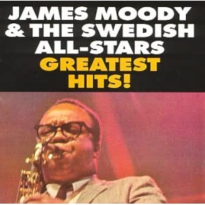 James Moody - James Moody and The Swedish All-Stars' Greatest Hits (1999)