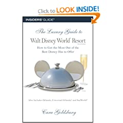 The Luxury Guide to Walt Disney World Resort, 2nd: How to Get the Most Out of the Best Disney Has to Offer