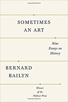 bernard bailyn s last act an interview the harvard bernard bailyn s contribution to our understanding of early american history is so vast that it s easy to forget he s still publishing books