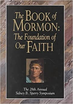 The Book of Mormon: The Foundation of Our Faith : The 28th ...