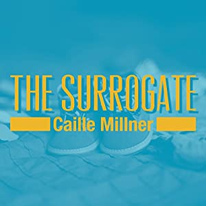 The Surrogate by Caille Millner