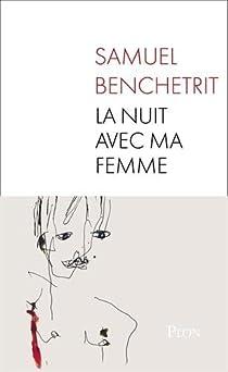 La nuit avec ma femme par Benchetrit