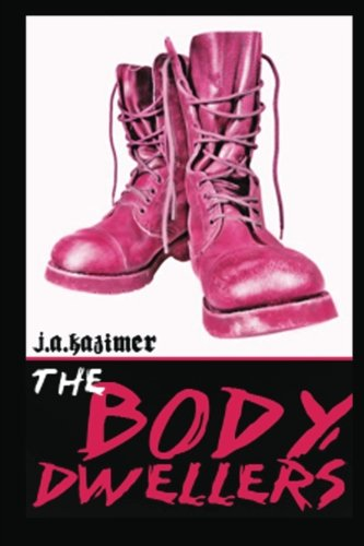 The Body Dwellers by J.A. Kazimer