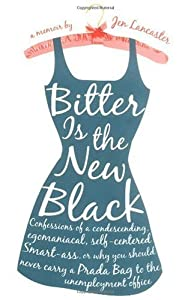 "Cover of ""Bitter is the New Black : Confe..."