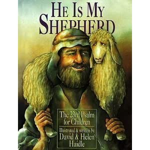 He Is My Shepherd: The 23rd Psalm for Children