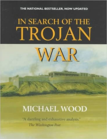 In Search of the Trojan War Michael Wood