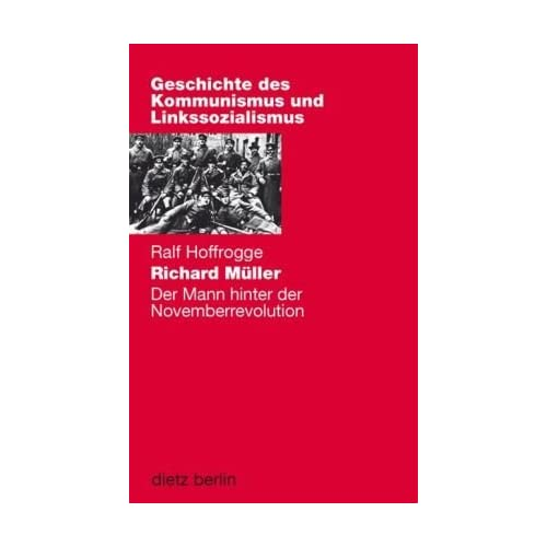 Richard Müller - The man behind the German Revolution 1918