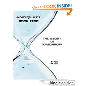 Antiquity Book Zero: the story of tomorrow