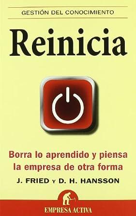 Reinicia - Jason Fried y David Heinemeier Hansson