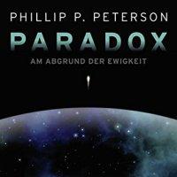 Paradox: Am Abgrund der Ewigkeit / Phillip K. Peterson