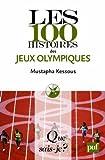 Les 100 histoires des Jeux olympiques par Kessous