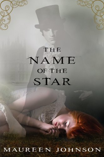 Book cover for The Name of the Star by Maureen Johnson
