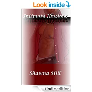 Intimate Illusions - Kindle edition by Shawna Hill. Literature & Fiction Kindle eBooks @ Amazon.com.
