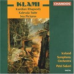 Klami: Karelian Rhapsody; Kalevala Suite; Sea Pictures