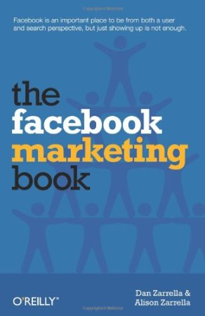 The Facebook Marketing Book by Dan and Alison Zarrella