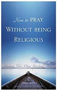 """Cover of """"How to Pray Without Being Relig..."""