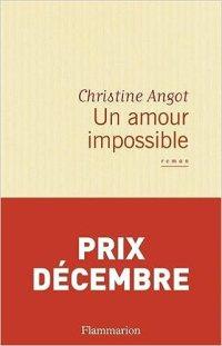 Un amour impossible - Christine Angot