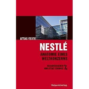 Nestlé: Anatomie eines Weltkonzerns / Attac-Texte