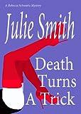 Death Turns A Trick (Rebecca Schwartz #1) (A Rebecca Schwartz Mystery) (The Rebecca Schwartz Series)