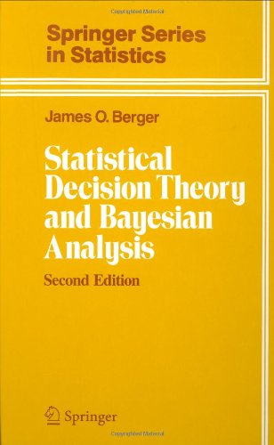 Statistical Decision Theory and Bayesian Analysis (Springer Series in Statistics)