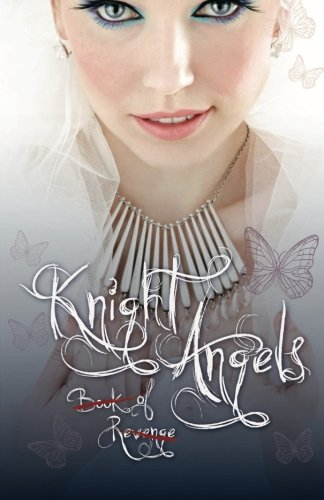 Knight Angels: Book of Revenge: (Book Two) by Abra Ebner
