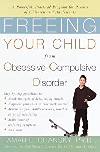 "Cover of ""Freeing Your Child from Obsessi..."