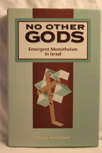 No Other Gods: Emergent Monotheism in Israel (The Library of Hebrew Bible/Old Testament Studies)