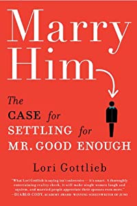 """Cover of """"Marry Him: The Case for Settlin..."""