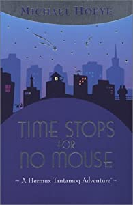 "Cover of ""Time Stops for No Mouse (Hermux..."