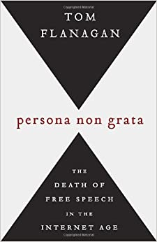 Cover of Persona Non Grata: The Death Of Free Speech In The Internet Age