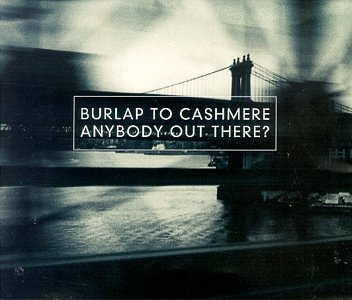 Burlap To Cashmere-Anybody Out There-CD-FLAC-1998-FLACME Download